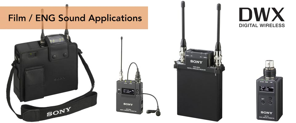 Sony DWX Film and ENG Wireless Sound Solutions