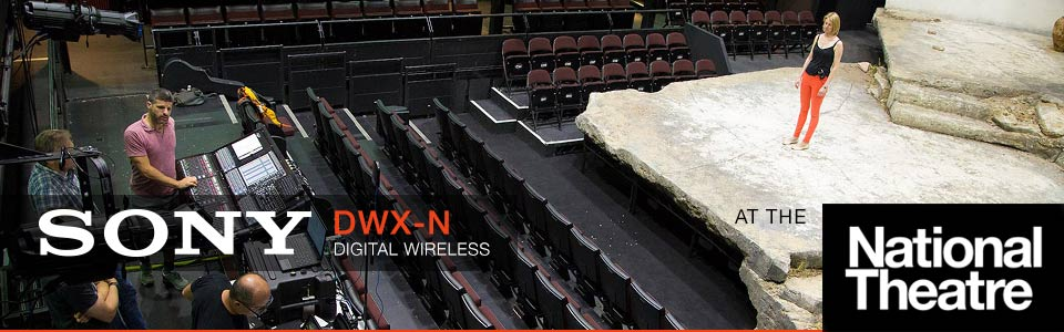 Sony DWX-N Digital Wireless with Autograph and Stage Sound Services at the National Theatre