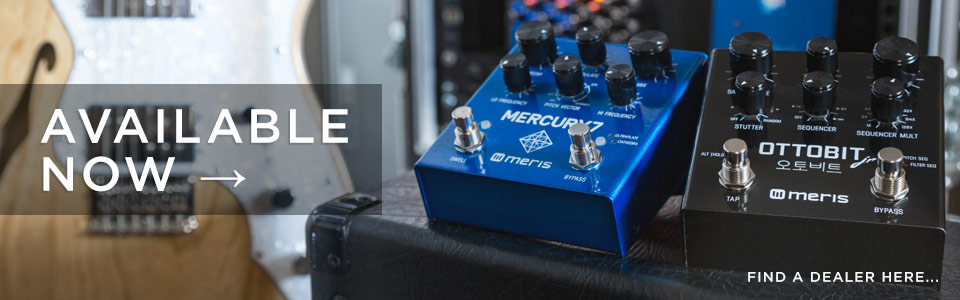 Meris Pedals available now