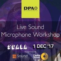 DPA Live Mic Workshop at SCALA London, 1st December 2017